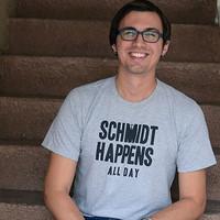 Schmidt Happens All Day T-Shirt | SnorgTees