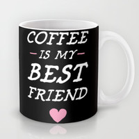 Coffee Is My Best Friend Mug by LookHUMAN