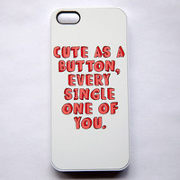 Cute as a Button Every iPhone Case 5S/5/4S/4 One Direction 1D Directioner