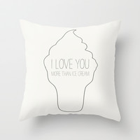 I love you more than ice cream Throw Pillow by Allyson Johnson