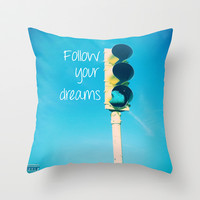 Follow your dreams Throw Pillow by Deb Schmill
