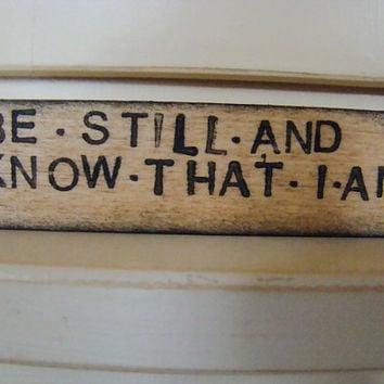 Be still and know that I am - Psalm 46 10 - wooden sign - bible verse - wood sign
