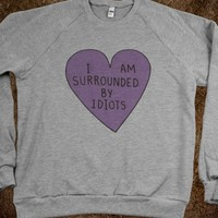 I AM SURROUNDED BY IDIOTS (SWEATER)