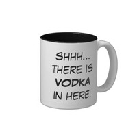 Shhh... there is VODKA in here Mug