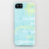 YOU ARE MY SUNSHINE iPhone & iPod Case by Monika Strigel