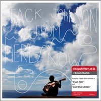 Jack Johnson - From Here To Now To You - Only at Target