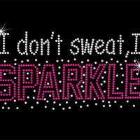 Rhinestone Iron On I don't sweat I sparkle Rhinestone Transfer