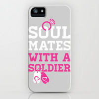 Soul Mates With A Soldier iPhone & iPod Case by LookHUMAN