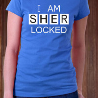 I am Sherlocked Women T Shirt - T Shirt - Full Cotton T Shirt - High Quality Printing