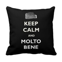 Keep Calm Molto Bene Coliseum Black Pillow