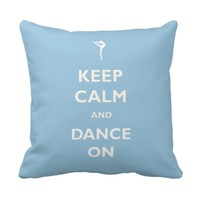 Keep Calm Dance On Blue Pillow