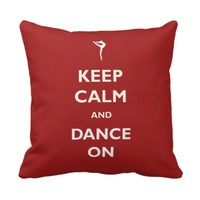 Keep Calm Dance On Red Pillow