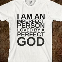 I Am An Imperfect Person Loved By A Perfect God
