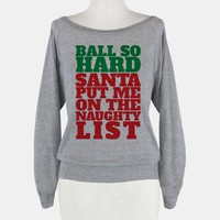 Ball So Hard Santa Put Me On The Naughty List