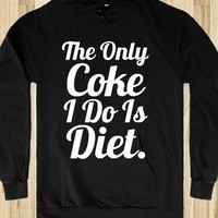 'THE ONLY COKE I DO IS DIET' - UNISEX HOODIE