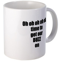 Oh oh oh oh oh, time to get our BUZZ on Mugs
