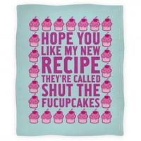 Shut The Fucupcakes Blanket