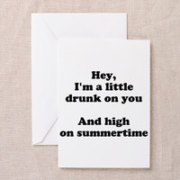 Drunk On You Greeting Cards