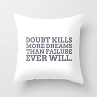 Doubt Kills Dreams Throw Pillow by cooledition