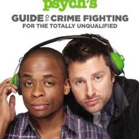 Psych's Guide to Crime Fighting for the Totally Unqualified [Illustrated] [Paperback]