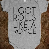 I GOT ROLLS LIKE A ROYCE
