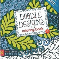Doodle Designs Coloring Book: Teaches You: Color Wheel, Design Practices - Quilting Patterns, Creative Play Paperbackby Bethany Pease (Author)