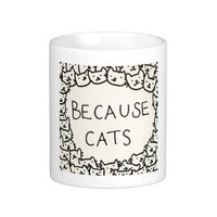 Because cats coffee mugs