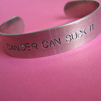 Cancer Can Suck It half inch aluminum cuff by SpiffingJewelry