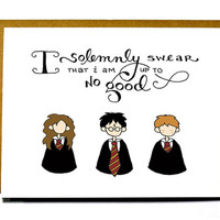 Harry Potter card - I solemnly swear I am up to no good