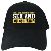 I ONLY CARE ABOUT 2 THINGS : SEX AND Equestrianism Black Baseball Cap Unisex