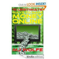 10 LEGITIMATE Ways to Make Money Online [Kindle Edition]