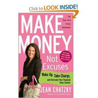Make Money, Not Excuses: Wake Up, Take Charge, and Overcome Your Financial Fears Forever [Paperback]