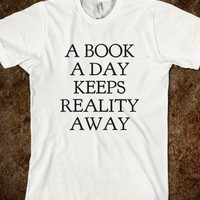 A BOOK A DAY KEEPS REALITY AWAY T-SHIRT (ICL03BLKIP)