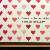 anti Valentine - funny Valentine - hate Valentine's Day - humorous - friend