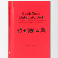 Cook Your Date Into Bed By Helen Graves  - Urban Outfitters