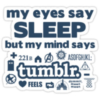 Why sleep when you can Tumblr? T-Shirts & Hoodies