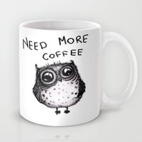 need more coffee Mug by Main