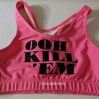 OOH KILL EM Cotton Sports Bra Cheerleading, Yoga, Running, Working Out, Disney Marathon