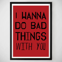 CLEARANCE /Misprint/ True Blood / Art / Print / gift ideas / True Blood /I wanna do bad things with you / Poster /Vampire / Art Print / Gift