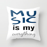Music Is Everything Throw Pillow by raineon