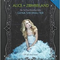 Alice in Zombieland (White Rabbit Chronicles, Book 1) (The White Rabbit Chronicles) Paperbackby Gena Showalter (Author)