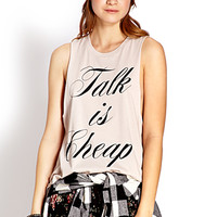 Talk Is Cheap Muscle Tee